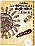 Scarica Libro La visione sacra degli indiani d America Spiritualita Indiana (PDF,EPUB,MOBI) Online Italiano Gratis