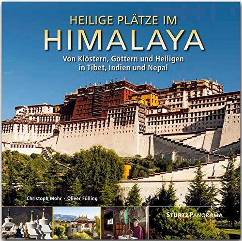 Heilige Plätze im Himalaya - Von Klöstern, Göttern und Heiligen in Tibet, Indien und Nepal: Ein hochwertiger Fotoband mit über 200 Bildern auf 192 ... Großformat - STÜRTZ Verlag (Panorama)