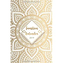 Familienkalender 2019: Familienplaner und Kalender mit 6 Spalte für das Organisieren, Planen und Notieren im neuen Jahr 2019