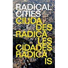 Radical Cities: Across Latin America in Search of a New Architecture by Justin McGuirk (2015-10-13)