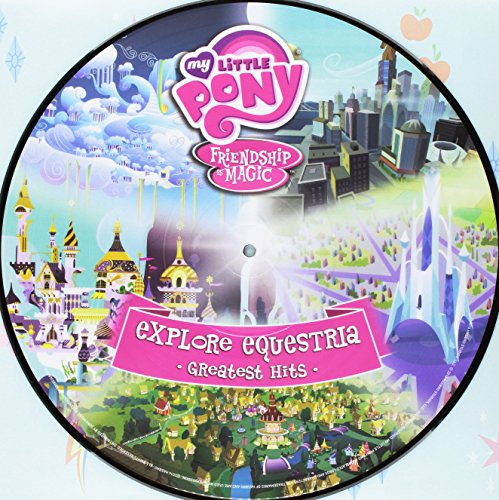 Friendship Is Magic Explore Equestria: Greatest Hits (Picture Disc) [Vinyl LP]