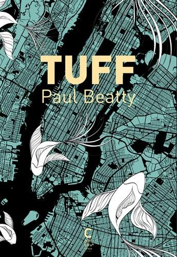 Tuff / De Paul Beatty | Beatty, Paul. Auteur