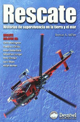 Rescate - historias de supervivencia en la tierra y el mar por Dorcas S. Miller