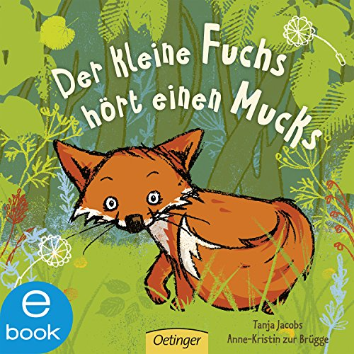 Der kleine Fuchs hört einen Mucks