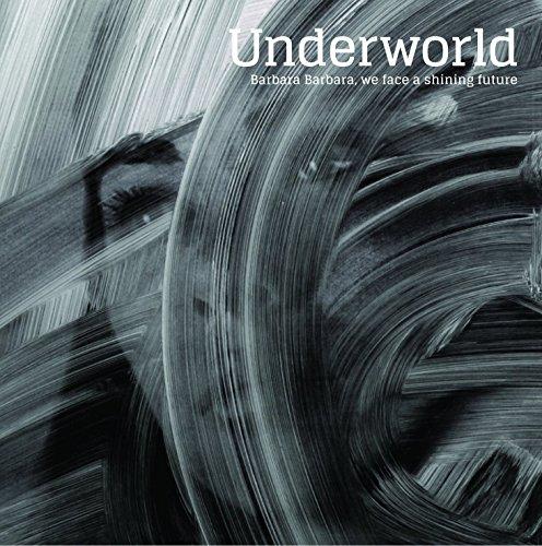 Underworld: Barbara Barbara We Face a Shining Future (Audio CD)