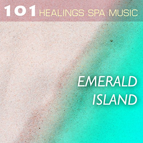 Emerald Spas (Emerald Island 101 - Healing Spa Music Collection, Most Soothing Sounds of Nature)