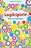 Logikspiele: Buch mit Lösungen