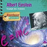 Albert Einstein: Triumph des Denkens(Abenteuer & Wissen) - Berit Hempel