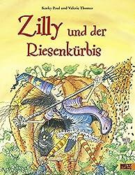 Zilly und der Riesenkürbis: Vierfarbiges Bilderbuch