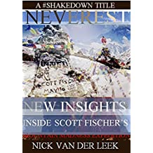 NEVEREST New Insights: Inside Scott Fischer's Mountain Madness Expedition (Mountain Mania Book 1) (English Edition)