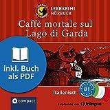 Caffè mortale sul: Compact Lernkrimis - Italienisch B1