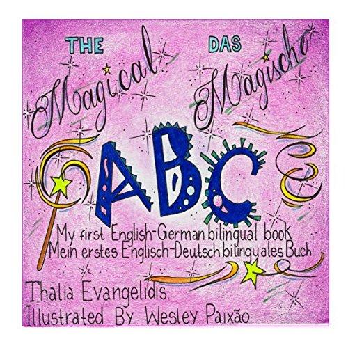 the-magical-abc-das-magische-abc-my-first-english-german-bilingual-book-mein-erstes-englisch-deutsch