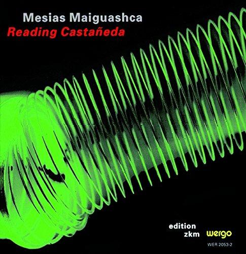 maiguashca-reading-castaneda