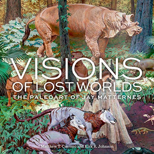 Visions of Lost Worlds: The Paleoart of Jay Matternes (English Edition)