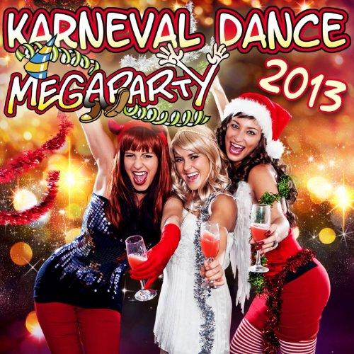 Karneval Dance Megaparty 2013 (inkl. Scream and Shout, Gangnam Style, Nur noch Schuhe an und vielen anderen) (Style Schuhe Gangnam)