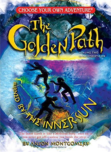 Golden Path, Volume Two: Burned by the Inner Sun: 2 (Choose Your Own Adventure: Golden Path) por Anson Montgomery