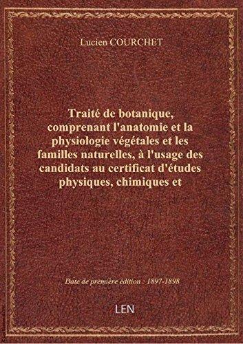 Traité de botanique, comprenant l'anatomie et la physiologie végétales et les familles naturelles, à par Lucien COURCHET