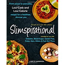 Slimspirational: Low-carb and Low-calorie Recipes for a Healthier, Slimmer You