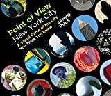 Point of View New York City: A Visual Game of the City You Think You Know by Janko Puls (2014-06-27)