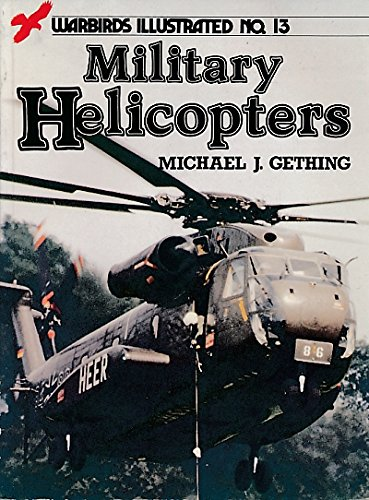 Military Helicopters (Warbirds illustrated) por Michael J. Gething
