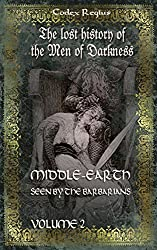 Middle-earth seen by the barbarians, vol. 2: The lost history of the Men of Darkness: Volume 2