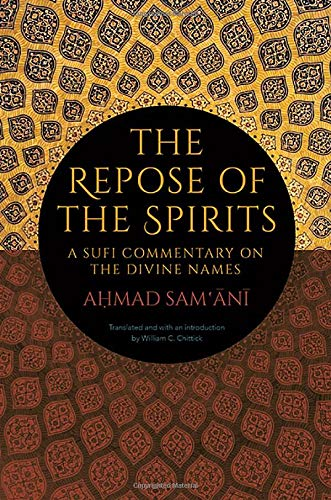 The Repose of the Spirits: A Sufi Commentary on the Divine Names (Suny Series in Islam)