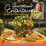 An Invitation to Entertain:Recipes for Gracious Parties by Elizabeth Stone (2012-09-24)