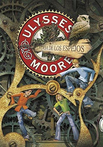 La Casa de los Espejos (Serie Ulysses Moore 3) por Pierdomenico Baccalario
