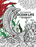 Ocean Life: Ocean Coloring Books for Adults A Blue Dream Adult Coloring Book Designs (Sharks, Penguins, Crabs, Whales, Dolphins and much more) Adult Coloring Books: Volume 2