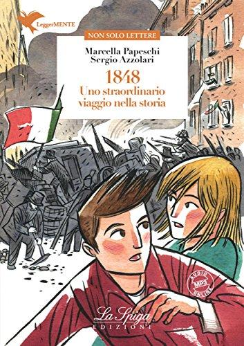 1848: Uno straordinario viaggio nella storia