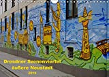 Dresdner Szenenviertel äußere Neustadt (Wandkalender 2019 DIN A4 quer): Kunterbuntes Szenenviertel (Monatskalender, 14 Seiten ) (CALVENDO Kunst)