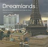 Dreamlands - Des parcs d'attractions aux cités du futur