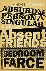 Three Plays: Absurd Person Singular, Absent Friends, Bedroom Farce by Alan Ayckbourn (2010-09-07)