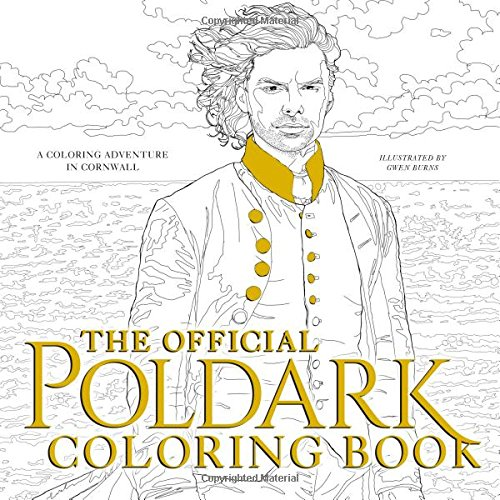 The Official Poldark Coloring Book: A Coloring Adventure in Cornwall (Dvd Pbs-serie)