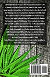 Das exklusive CBD Handbuch: Erfahre alles Wichtige und viele nützliche Tipps über CBD Öl und seine Anwendungsmöglichkeiten - Bonus: 21 leckere Rezepte zum Kochen und Backen - Claudia Reimert