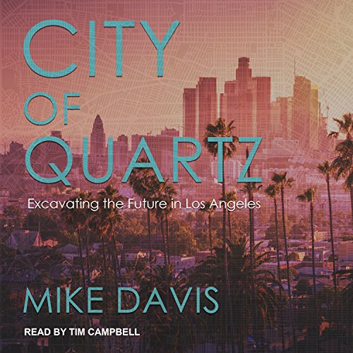 City of Quartz: Excavating the Future in Los Angeles