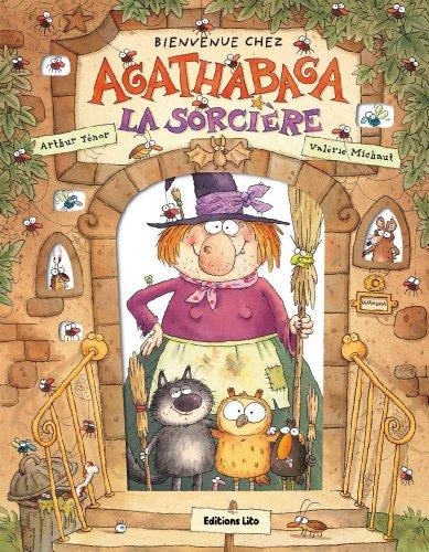 Bienvenue chez Agathabaga la sorcière/Album Grand Format - Dès 4 ans par Arthur Ténor