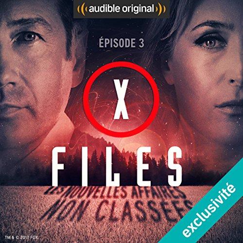 Pour le bien de Monsieur X (X-Files : Les nouvelles affaires non classées 1.3)