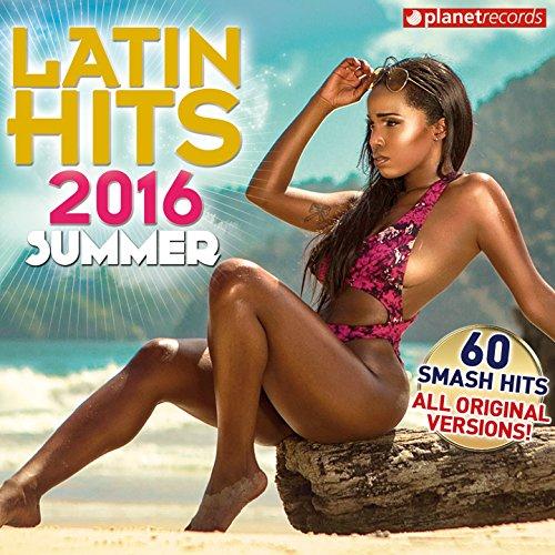 Latin Hits 2016 Summer (60 Latin Music Hits - Reggaeton, Urbano, Salsa, Bachata, Dembow, Merengue, Timba, Cubaton Kuduro, Latin Fitness)