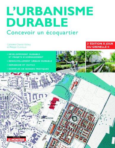 L'urbanisme durable: Concevoir un écoquartier par Catherine Charlot-Valdieu