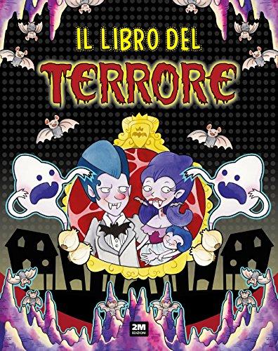 Il libro del terrore. Ediz. a colori