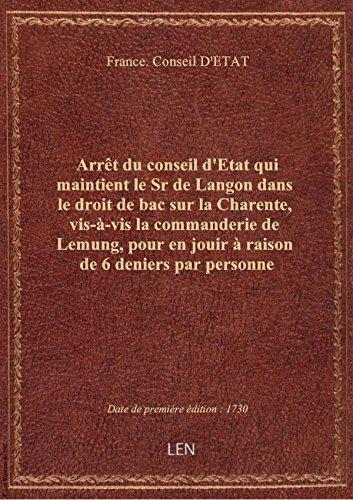 Arrêt du conseil d'Etat qui maintient le Sr de Langon dans le droit de bac sur la Charente, vis-à-vi