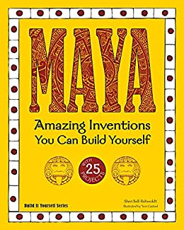 Maya: Amazing Inventions You Can Build Yourself (build It Yourself) por Sheri Bell-rehwoldt
