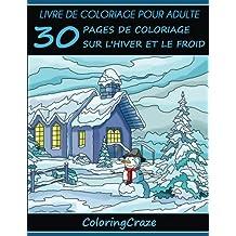 Livre de coloriage pour adulte: 30 pages de coloriage sur l'hiver et le froid, Série de livre de coloriage pour adulte par ColoringCraze