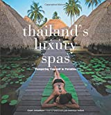 Thailand's Luxury Spas: Pampering Yourself in Paradise by Chami Jotisalikorn (2014-02-04)
