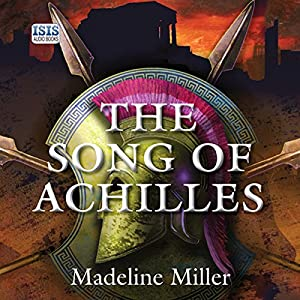 The Song of Achilles (Audio Download): Amazon co uk: Madeline Miller