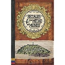 Retales de la mitad del mundo: Ecuador, libro ilustrado