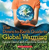 The Down-to-Earth Guide To Global Warming by Laurie David (2007-09-01)