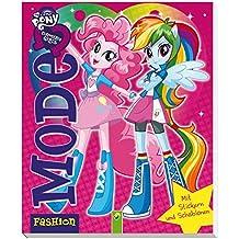 My Little Pony - Equestria Girls Modebuch (pink): Mit Stickern und Schablonen