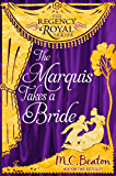 The Marquis Takes a Bride: Regency Royal 2